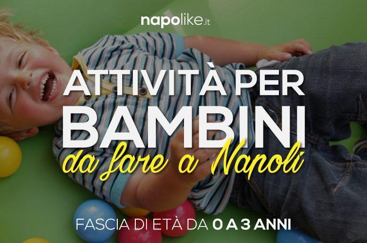 Luoghi e attività per bambini da 0 a 3 anni a Napoli