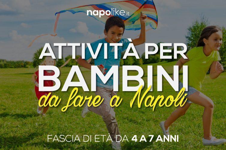 Luoghi e attività per bambini da 4 a 7 anni a Napoli