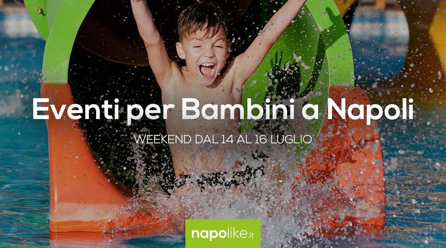 Eventi per bambini a Napoli, weekend 14, 15 e 16 luglio 2017