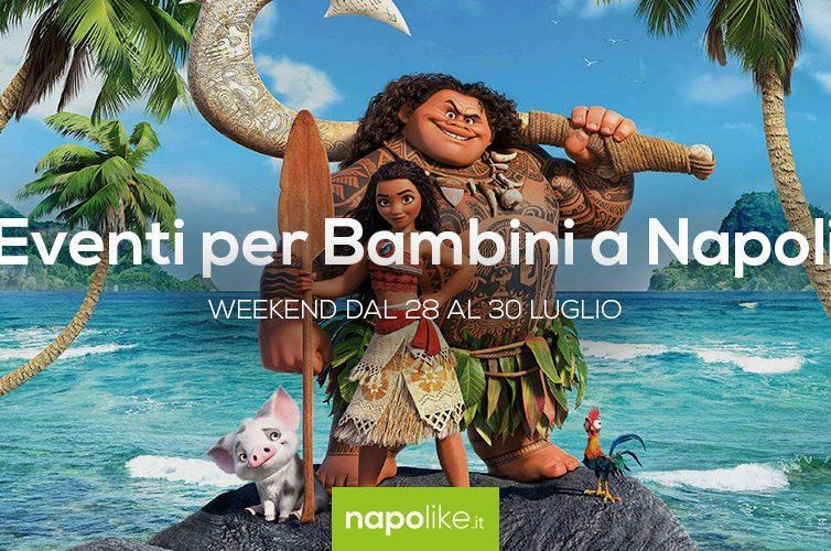 Eventi per bambini a Napoli weekend dal 28 al 30 luglio 2017