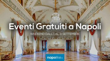 Free events in Naples during the weekend from 1 to 3 September 2017