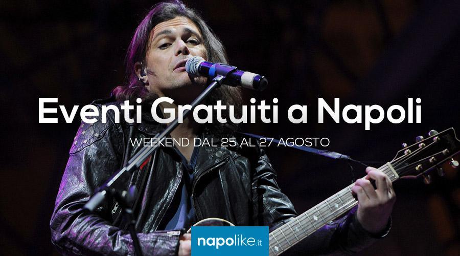 Eventi gratuiti a Napoli nel weekend dal 25 al 27 agosto 2017