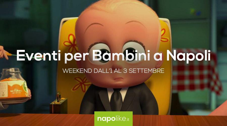 Eventi per bambini a Napoli nel weekend dall'1 al 3 settembre 2017