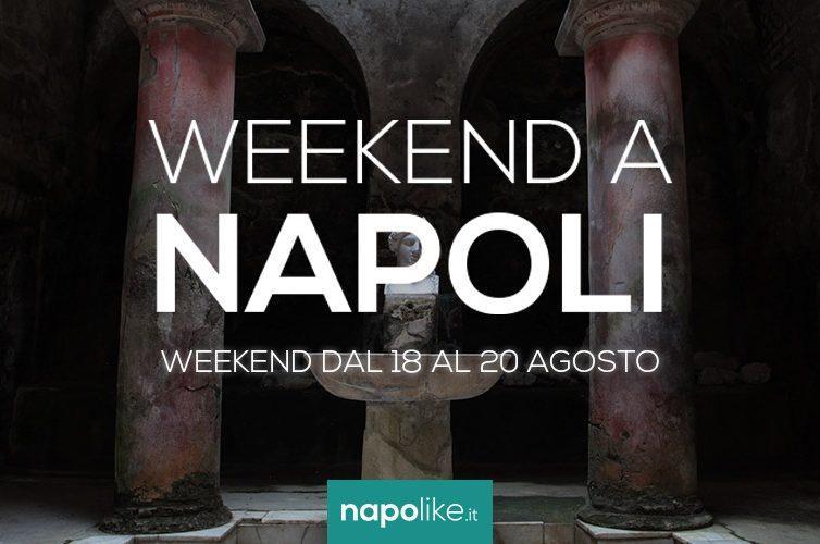 Eventi a Napoli nel weekend dal 18 al 20 agosto 2017