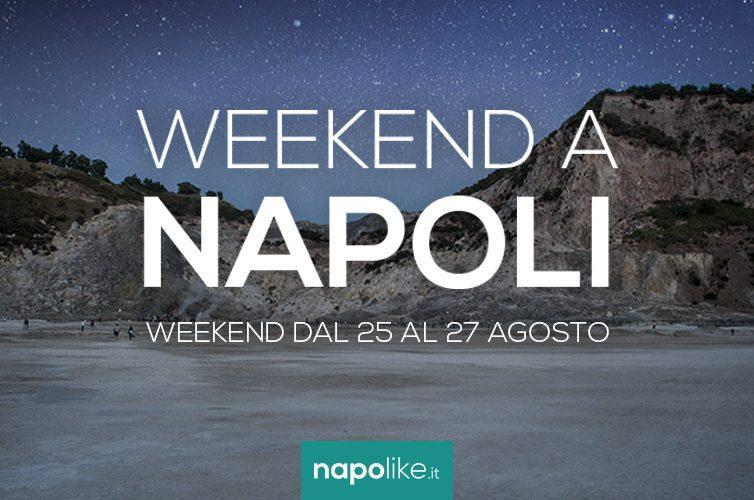 Eventi a Napoli nel weekend dal 25 al 27 agosto 2017