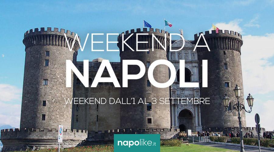 Eventi a Napoli nel weekend dall'1 al 3 settembre 2017