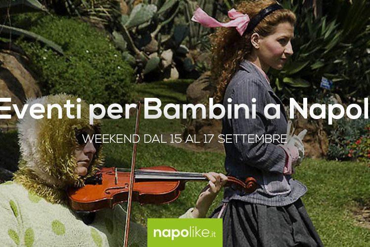 Eventi per bambini a Napoli nel weekend dal 15 al 17 settembre 2017