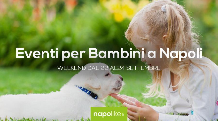 Eventi per bambini a Napoli nel weekend dal 22 al 24 settembre 2017