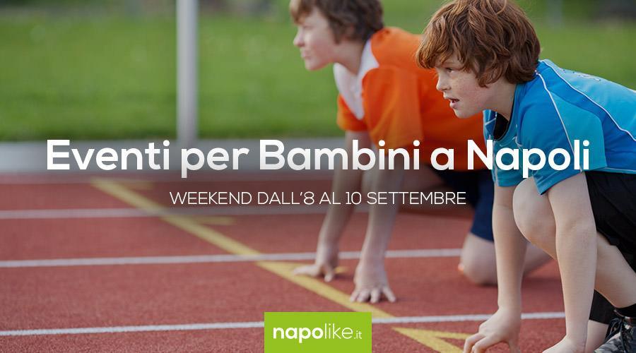 Eventi per bambini a Napoli nel weekend dall'8 al 10 settembre 2017