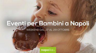 Eventi per bambini a Napoli nel weekend dal 27 al 29 ottobre 2017