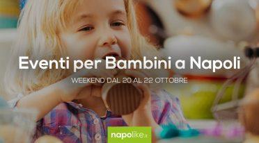 Eventi per bambini a Napoli nel weekend dal 20 al 22 ottobre 2017