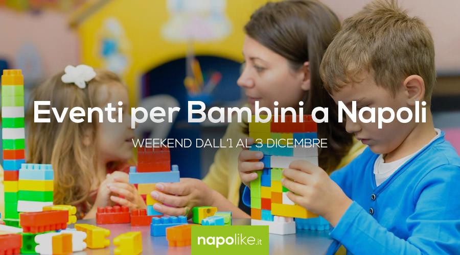 Eventi per bambini a Napoli nel weekend dall'1 al 3 dicembre 2017