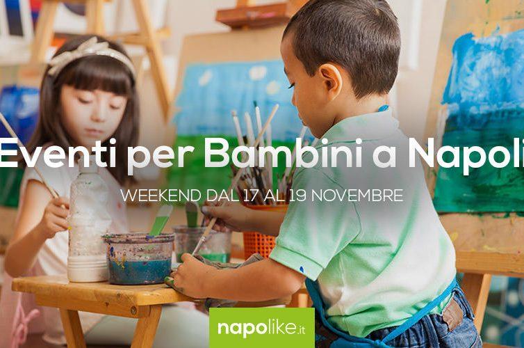 Eventi per bambini a Napoli nel weekend dal 17 al 19 novembre 2017