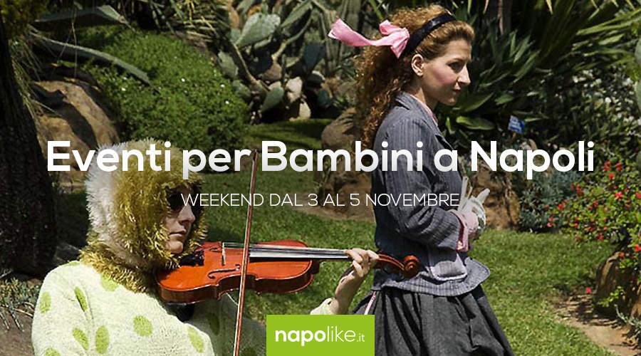 Eventi per bambini a Napoli nel weekend dal 3 al 5 novembre 2017