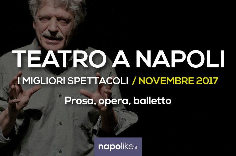 I migliori spettacoli teatrali a Napoli Novembre 2017 - Prosa, opera e balletto