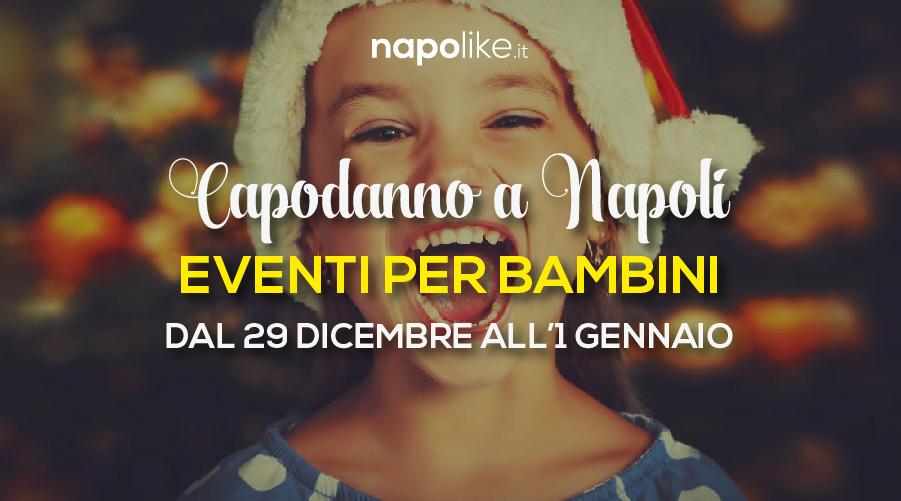 Eventi per bambini a Napoli per Capodanno 2018