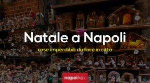الأشياء التي يجب مشاهدتها والقيام بها في نابولي خلال عيد الميلاد