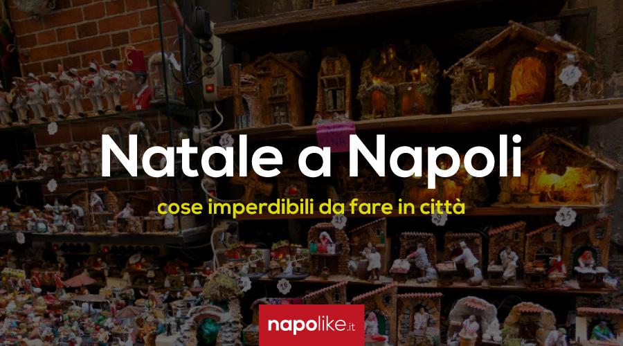 Le cose imperdibili da fare e vedere a Napoli durante il Natale