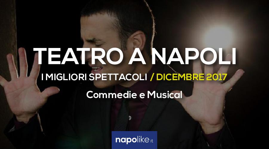 I migliori spettacoli teatrali in scena a Napoli a Dicembre 2017, commedie e musical