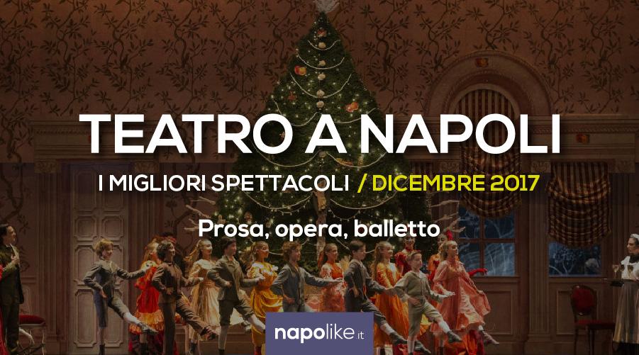 I migliori spettacoli teatrali a Napoli a Dicembre 2017