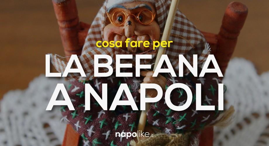 Cosa fare alla Befana 2018 a Napoli
