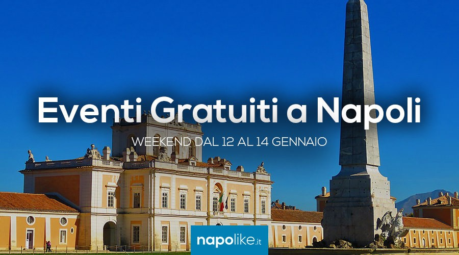 Eventi gratuiti a Napoli nel weekend dal 12 al 14 gennaio 2018