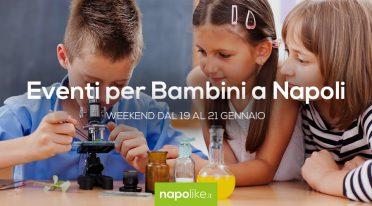 Eventi per bambini a Napoli nel weekend dal 19 al 21 gennaio 2018