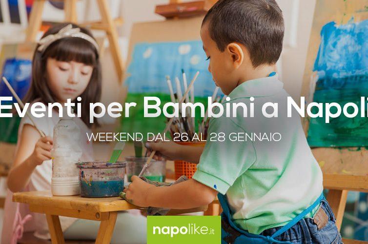 Eventi per bambini a Napoli nel weekend dal 26 al 28 gennaio 2018