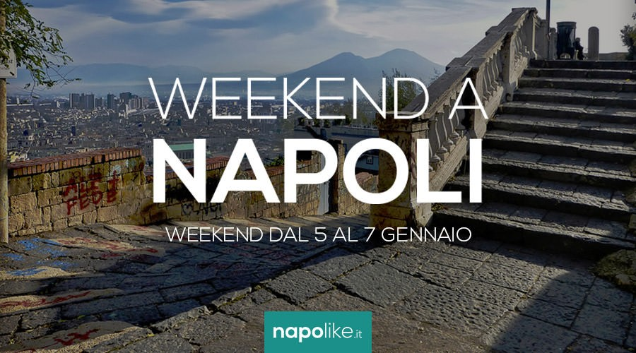 Eventi a Napoli dal 5 al 7 gennaio 2018