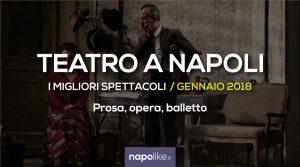 I migliori spettacoli teatrali a Napoli, prosa, opera e balletto