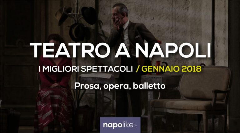 The best theatrical performances in Naples, prose, opera and ballet