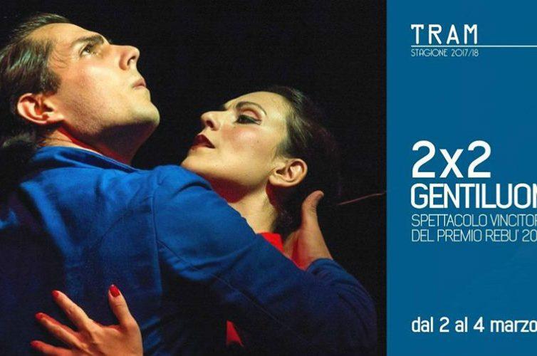 Locandina 2x2 gentiluomini al Teatro TRAM