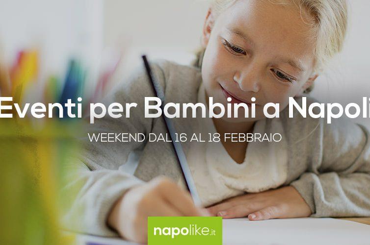 Eventi per bambini a Napoli nel weekend dal 16 al 18 febbraio 2018