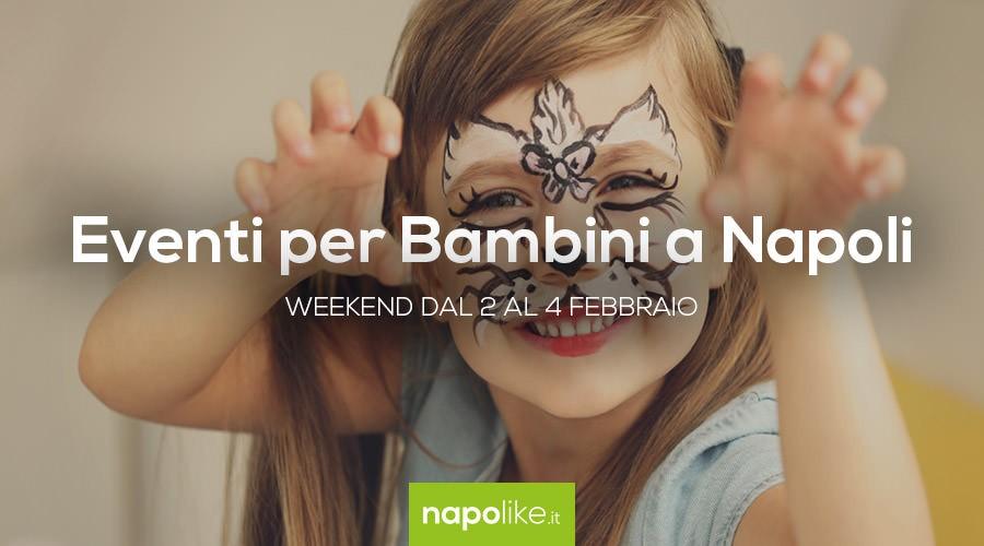 Eventi per bambini a Napoli nel weekend dal 2 al 4 febbraio 2018