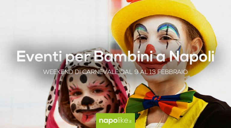 Carnival events for children in Naples during the weekend from 9 to 13 February 2018