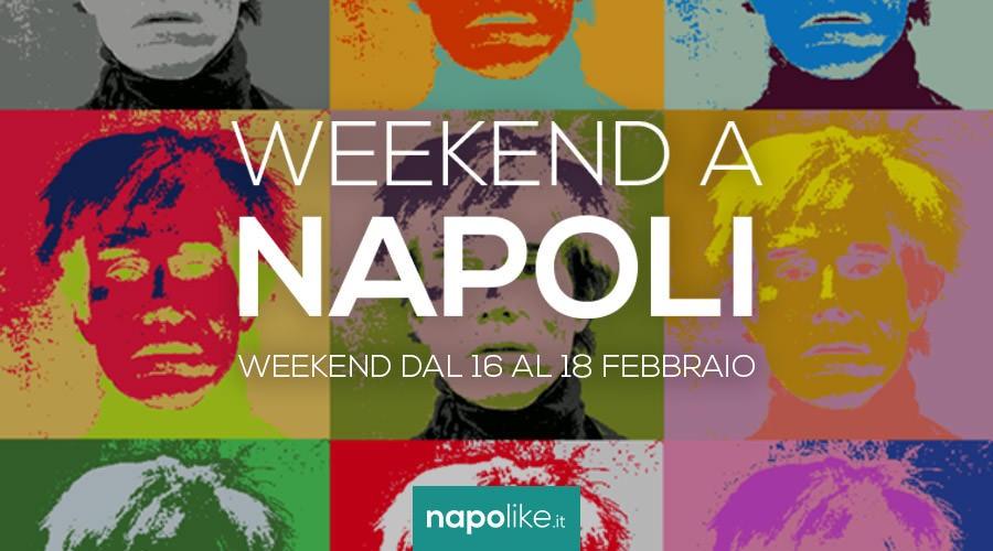 Eventi a Napoli nel weekend dal 16 al 18 febbraio 2018