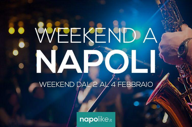 Eventi a Napoli per il weekend dal 2 al 4 febbraio 2018