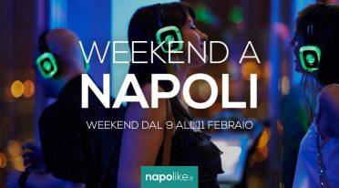 Eventi a Napoli per il weekend dal 9 all'11 febbraio 2018