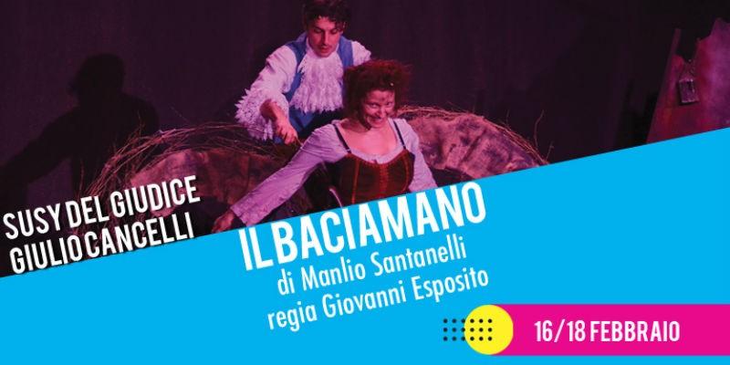 Il baciamano di Manlio Santanelli al Teatro Nuovo di Napoli