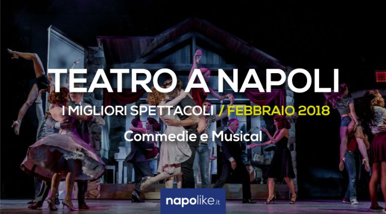 The best theatrical performances in Naples in February 2018, comedies and musicals