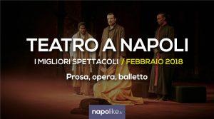 I migliori spettacoli teatrali a Napoli, prosa, opera e balletto a febbraio 2018