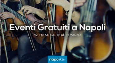 Eventi gratuiti a Napoli nel weekend dal 16 al 18 marzo 2018