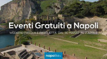 Eventi gratuiti a Napoli per Pasqua e Pasquetta 2018