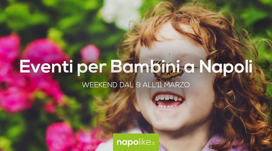 Eventi per bambini a Napoli nel weekend dal 9 all'11 marzo 2018