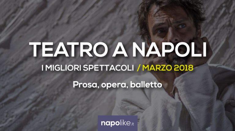 Migliori spettacoli teatrali a Napoli Marzo 2018, Prosa, opera e balletto