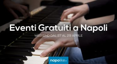 Eventi gratuiti a Napoli nel weekend dal 27 al 29 aprile 2018