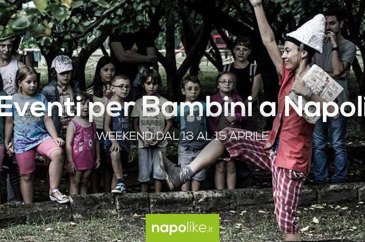 Eventi per bambini a Napoli nel weekend dal 13 al 15 aprile 2018