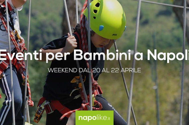 Eventi per bambini a Napoli nel weekend dal 20 al 22 aprile 2018