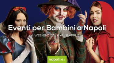 Events for children in Naples from 6 to 8 April 2018