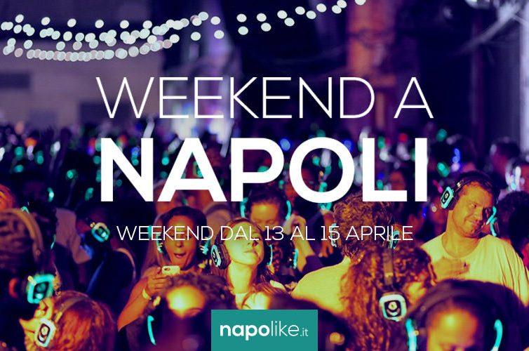 Eventi a Napoli nel weekend dal 13 al 15 aprile 2018